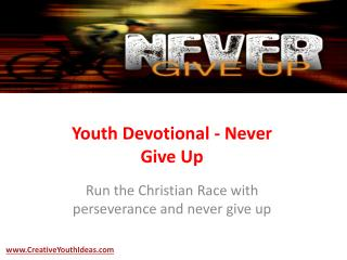 Youth Devotional - Never Give Up