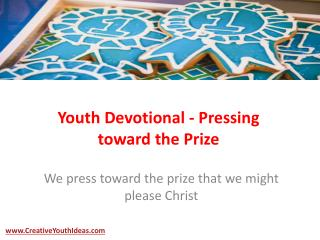 Youth Devotional - Pressing toward the Prize