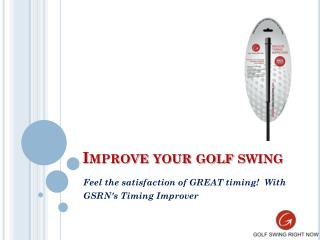 Perform the Perfect Golf Swing with GSRN's Timing Improver