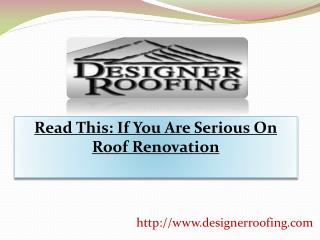 Read This: If You Are Serious On Roof Renovation