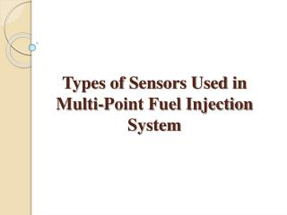 Types of Sensors Used in Multi-Point Fuel Injection System