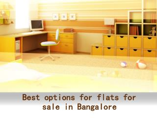Best options for flats for sale in Bangalore