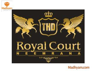 Trehan Royal Court Neemrana : Call @ 80 10 10 70 70