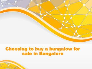 Choosing to buy a bungalow for sale in Bangalore.