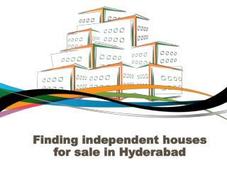Finding independent houses for sale in Hyderabad