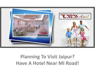 Planning To Visit Jaipur Have A Budget Hotel Near MI Road!