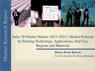 India 3D Printer Market (2015-2021): Market Forecast by Prin