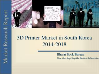 3D Printer Market in South Korea 2014-2018