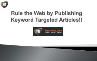 Rule the Web by Publishing Keyword Targeted Articles!!