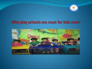 Best play schools for kids India