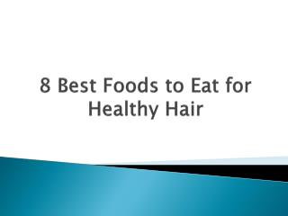 8 Best Foods to Eat for Healthy Hair
