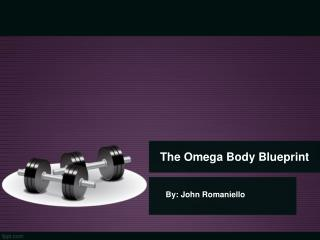 The Omega Body Blueprint PDF eBook by John Romaniello