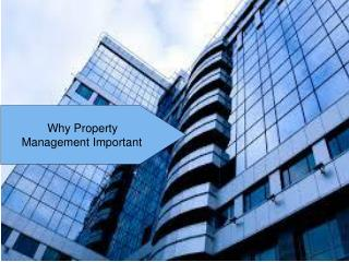 Why Property management important