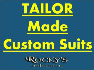 Tailor Made Custom Suits