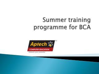 Summer training programme for BCA