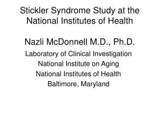 Stickler Syndrome Study at the National Institutes of Health  Nazli McDonnell M.D., Ph.D.