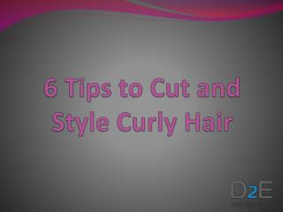 6 Tips to Cut and Style Curly Hair
