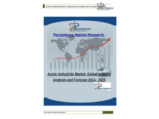 Acetic Anhydride Market: Global Industry Analysis