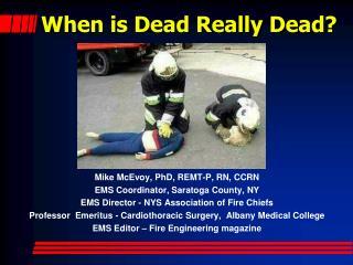 When is Dead Really Dead