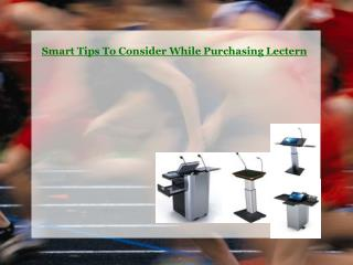 Smart Tips To Consider While Purchasing Lectern