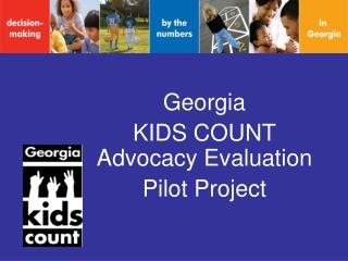 GeorgiaKIDS COUNT Advocacy Evaluation Pilot Project