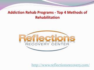 Addiction Rehab Programs - Top 4 Methods of Rehabilitation