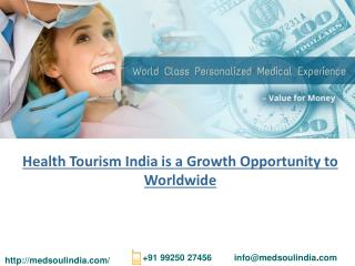 Health Tourism India is a Growth Opportunity to Worldwide