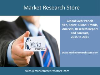 Global Solar Panels  Market Trends, 2015 to 2021