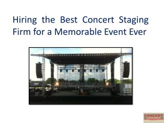 Hiring the Best Concert Staging Firm for a Memorable Event E