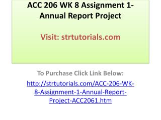 ACC 206 WK 8 Assignment 1- Annual Report Project