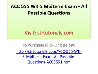 ACC 555 WK 5 Midterm Exam - All Possible Questions