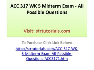 ACC 317 WK 5 Midterm Exam - All Possible Questions
