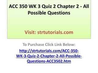 ACC 350 WK 3 Quiz 2 Chapter 2 - All Possible Questions