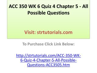 ACC 350 WK 6 Quiz 4 Chapter 5 - All Possible Questions