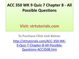 ACC 350 WK 9 Quiz 7 Chapter 8 - All Possible Questions