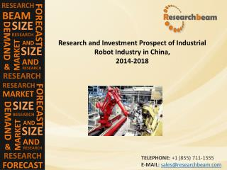China Industrial Robot Industry Size, Share,Trends,2014-2018