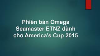 Phiên bản Omega Seamaster ETNZ dành cho America's Cup 2015