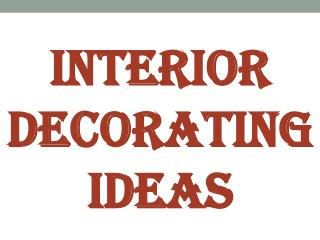 Interior Decorating Ideas