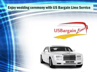 Enjoy wedding ceremony with US Bargain Limo Service