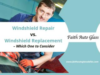 Windshield Repair vs. Replacement in Dallas – Read Now!