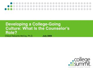 Developing a College-Going Culture: What Is the Counselor s Role