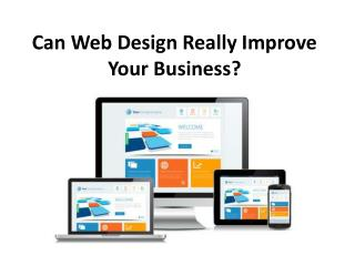 Can Web Design Really Improve Your Business?