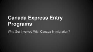 Why Get Involved With Canada Immigration?