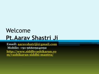Vashikaran Siddhi Mantra    91-9660924092