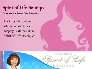 Spirit of Life Boutique - Queensland's Breast Care Specialis