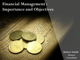 Financial Management - Importance and Objectives