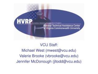 VCU Staff:  Michael West mwestvcu Valerie Brooke vbrookevcu Jennifer McDonough jltoddvcu