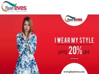 Buy Online Women's Cloths  - Planeteves.com