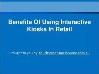 Benefits Of Using Interactive Kiosks In Retail