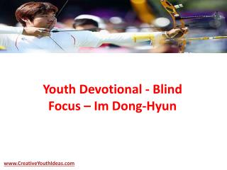 Youth Devotional - Blind Focus – Im Dong-Hyun